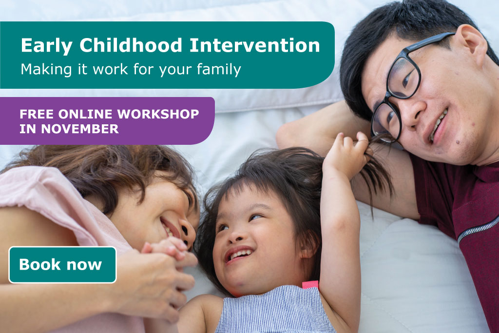 Early Childhood Intervention - making it work for your family is a ninety minute workshop running in November. Book now.